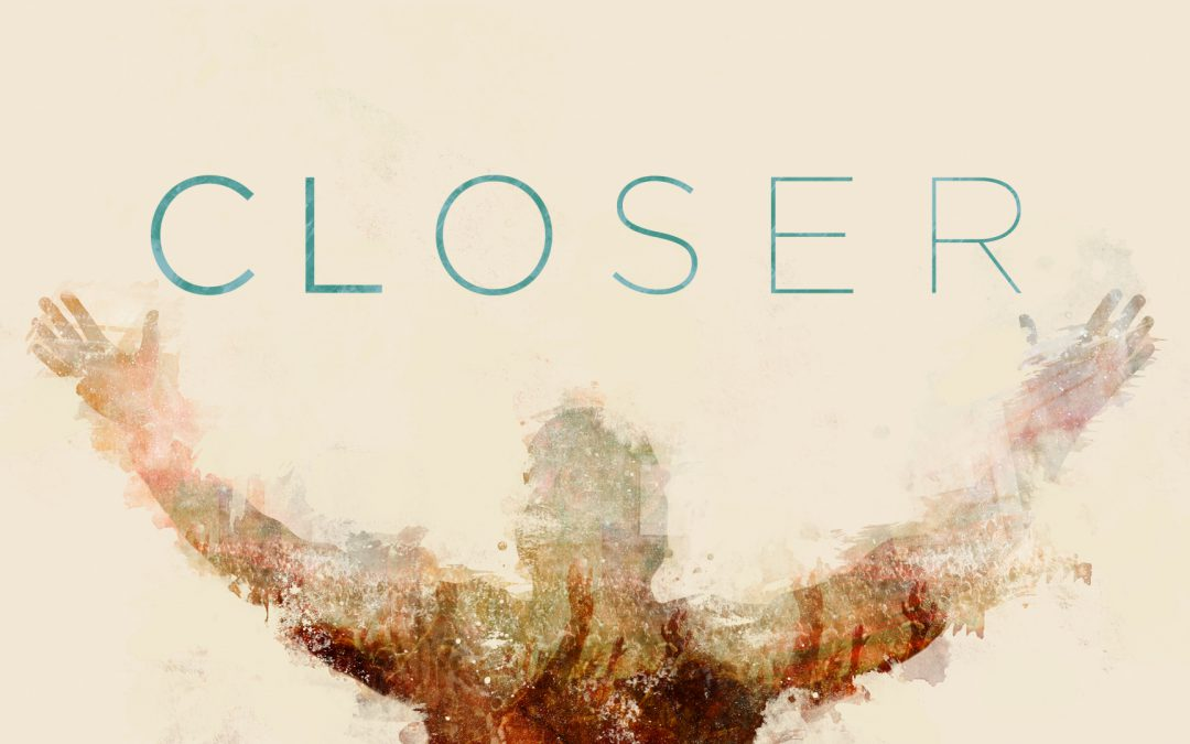 Closer – Part 5