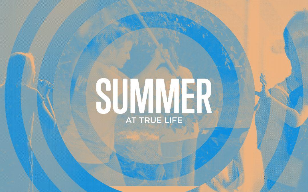 Summer at True Life – Part 7
