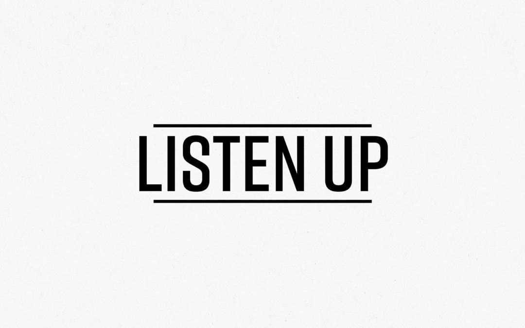 Listen Up – Part 5