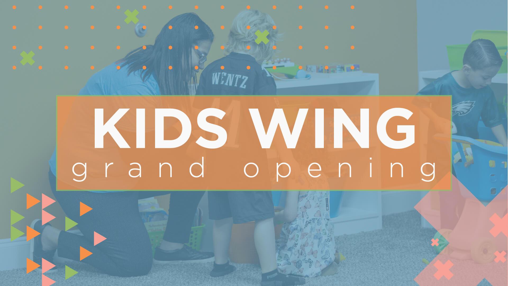 Kids Wing Grand Opening