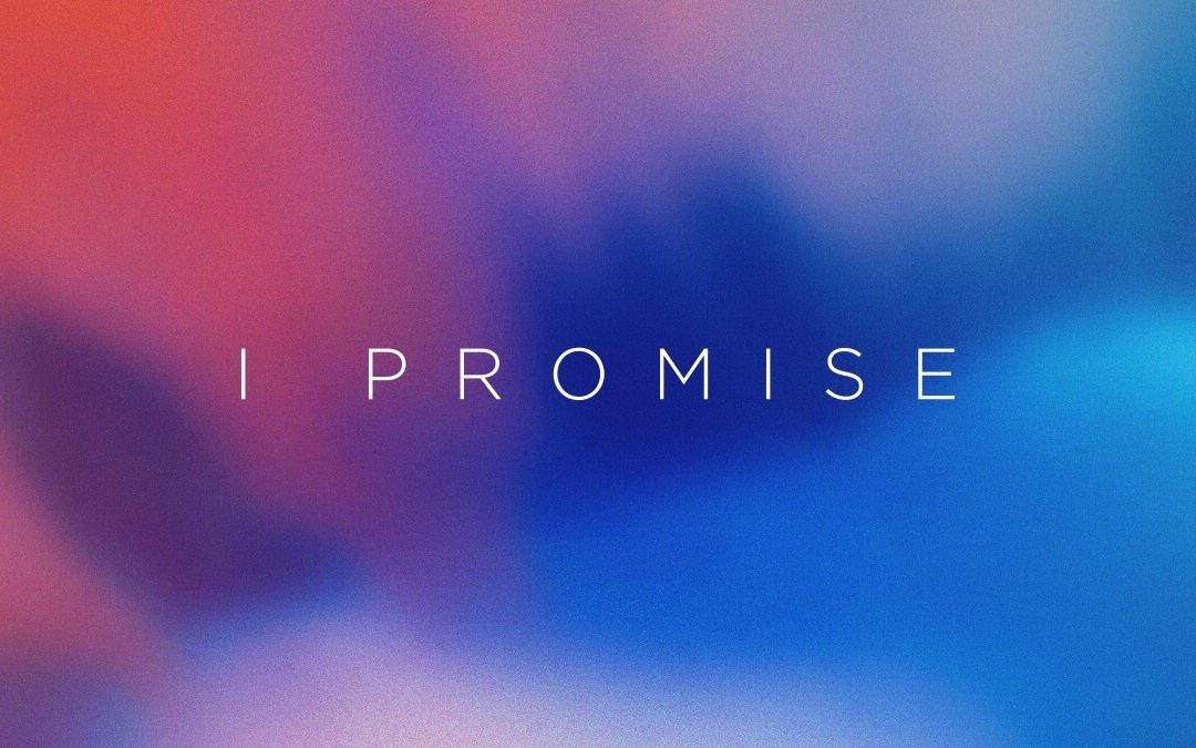 I Promise – Part 3