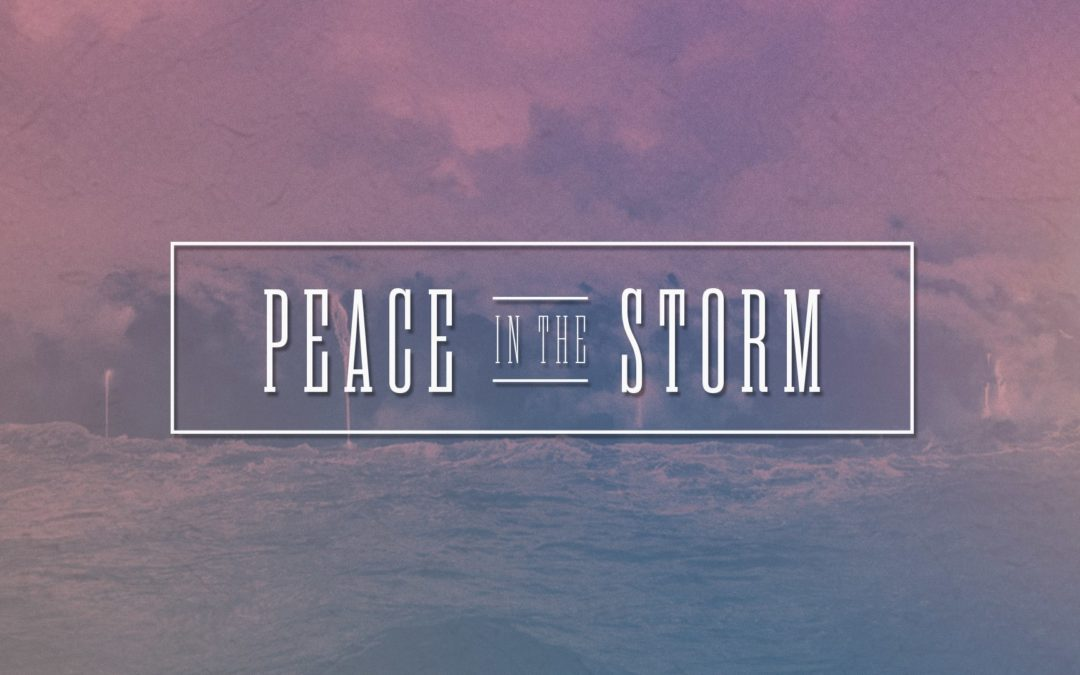 Peace In The Storm – Part 8