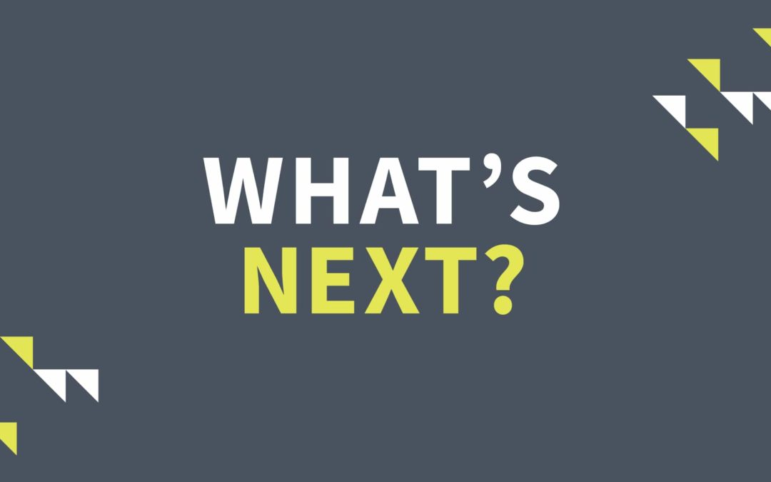 What's Next – Part 1