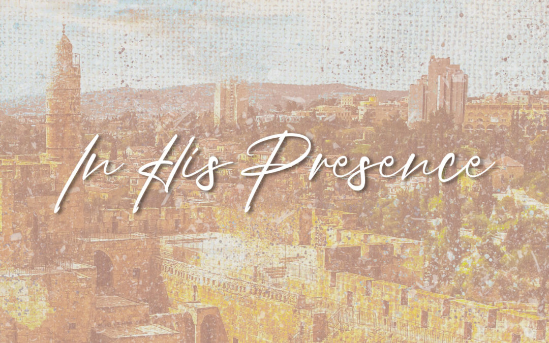 In His Presence – Part 1