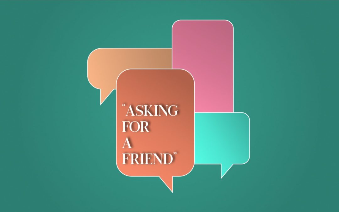 Asking for a Friend – Part 1