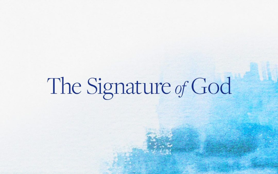 The Signature of God – Part 1